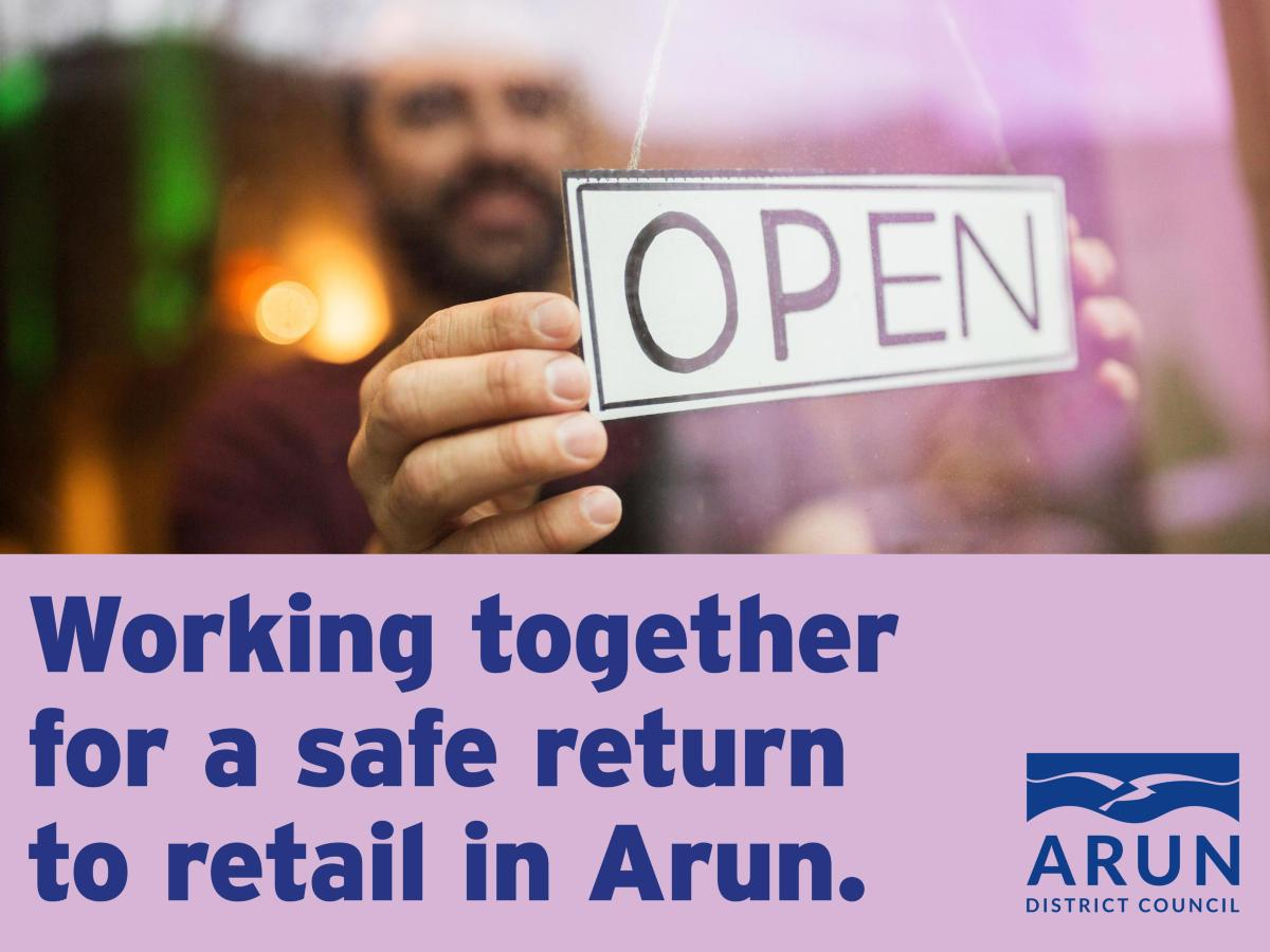 Working together for a safe return to retail in Arun