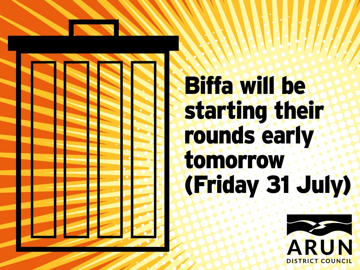 Biffa will be starting their rounds early tomorrow (Friday 31 July).